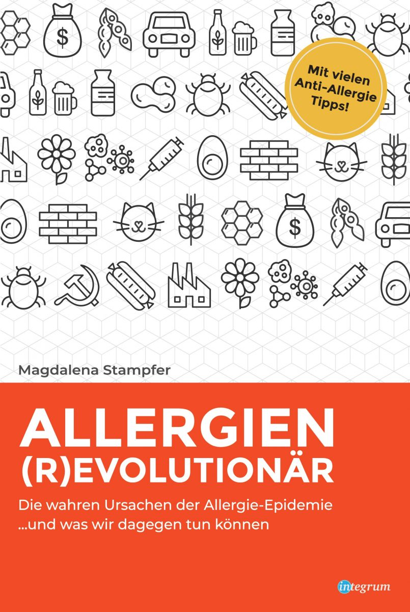 Allergien revolutionär: Die wahren Ursachen der Allergie-Epidemie und was wir dagegen tun können