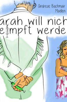 Sarah will nicht geimpft werden (Kinderbuch)