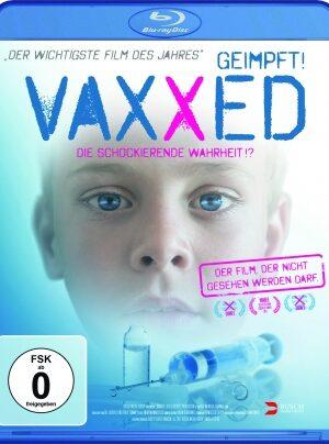 VAXXED - DIE SCHOCKIERENDE WAHRHEIT!? [BLU-RAY]